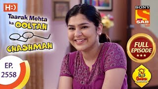 Taarak Mehta Ka Ooltah Chashmah - Ep 2558 - Full Episode - 19th September, 2018