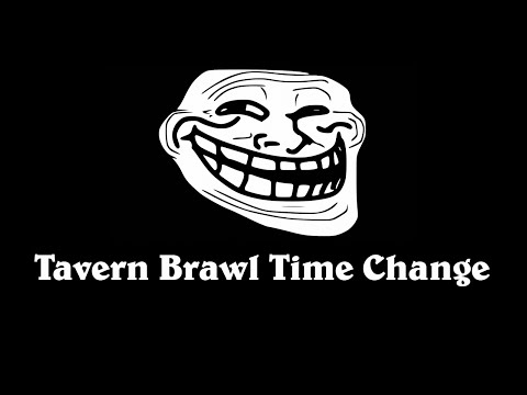 Tavern brawl time change thanks for nothing blizzard