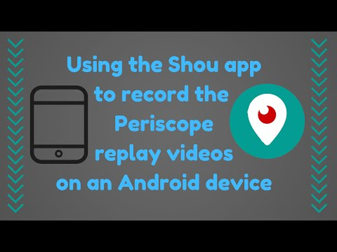 Shou app to record Periscope replay videos on Android - review