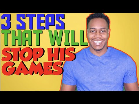 3 steps that will stop to his games