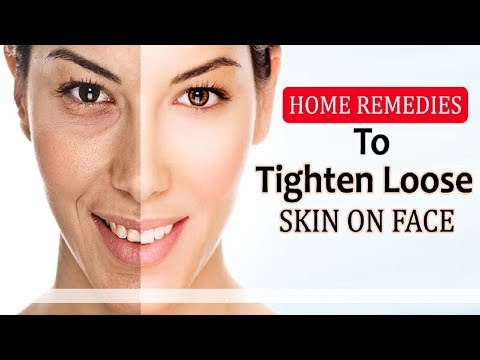 Skin Tightening - 5 Home Remedies For Sagging Skin.