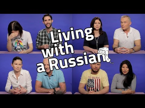 Expats talk about their experience of living with a RUSSIAN