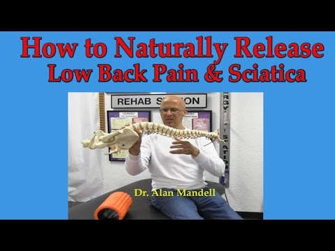 How to Naturally Release Lower Back Pain, Pinched Nerve, and Sciatica - Dr Mandell