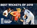Best Wickets Of 2019 Flying Stumps Unbelievable Yorkers Crazy Spin England Cricket 2020