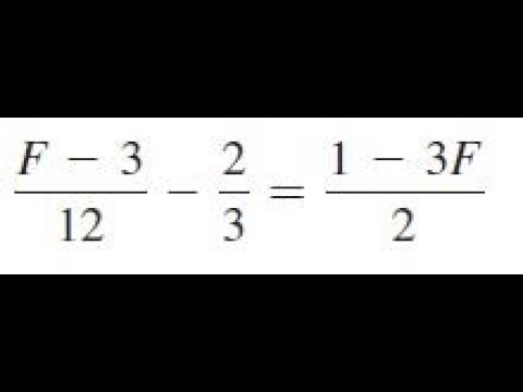 (F - 3)/12 - 2/3 = (1 - 3F)/2, solve the given equations and check the results.