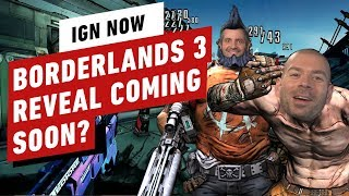 So Borderlands 3 Is Probably Being Announced Real Soon - Ign Now