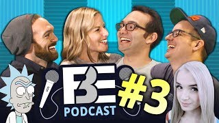 FBE PODCAST #3 | Poppy React, Rick and Morty Comments, & Making TV Shows