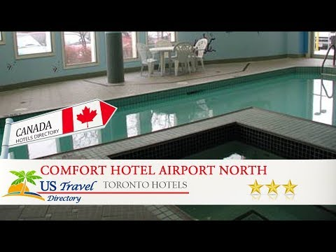 Comfort Hotel Airport North - Toronto Hotels, Canada