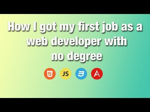 How I got my first job as a web developer with no degree | Get your first web developer job