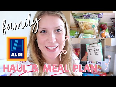 ALDI HAUL AND FAMILY MEAL PLAN | FAMILY OF 4 GROCERY SHOP