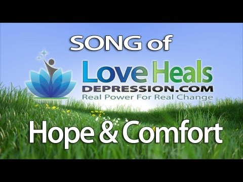 Love Heals Depression Song of Hope & Comfort