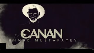 Ahmed Mustafayev Canan 2018 (Official Video)