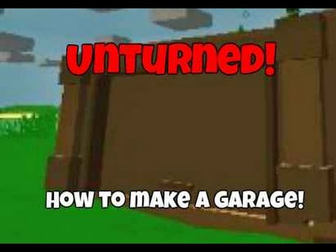 Unturned: How to make a Garage for Your Home!