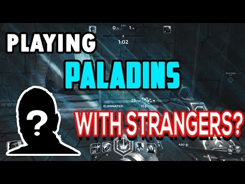PLAYING PALADINS WITH 3 STRANGERS
