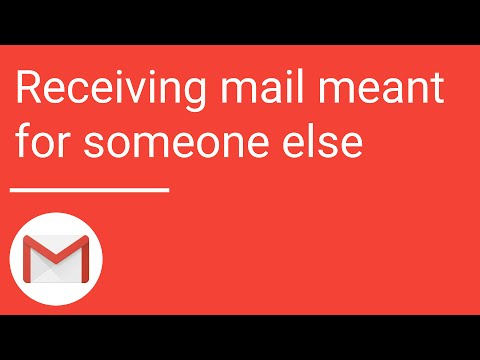 Gmail: Receiving mail meant for someone else