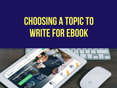 Choosing Ebook Topics to Write