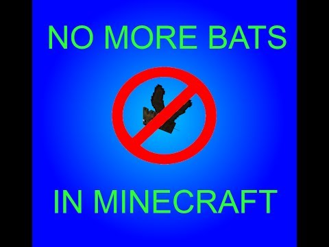 Minecraft: Bats Be Gone (How to get rid of bats in Minecraft)