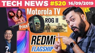 New Redmi Flagship Device, Motorola TV, Mi Band 4 India Price, ROG Phone 2 Launch, Pixel 4A-TTN#520
