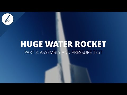 Tutorial: How to build a huge water rocket [3/5] - Pressure test and assembly