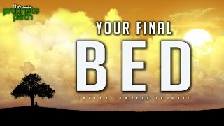 YOUR FINAL BED - Perspective From The Grave