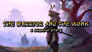 A SAMURAI STORY - The Warrior And The Monk