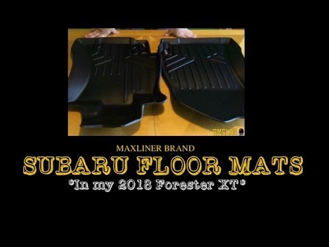 My 2018 Subaru Forester XT * MAXLINER * - FLOOR MATS
