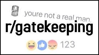 r/gatekeeping Top Posts | You