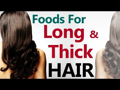 Top 10 Foods for Long & Thick Hair - Foods For Naturally Thicker Hair - Foods To Prevent Hair Loss