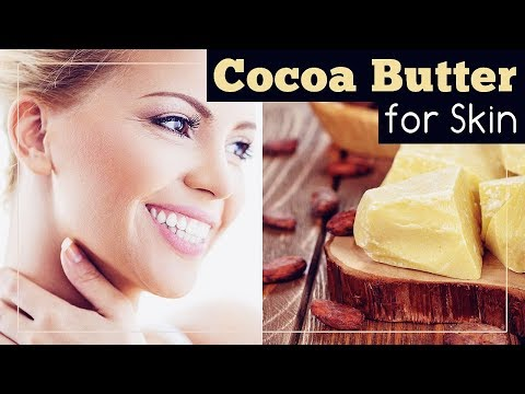 Cocoa Butter for Skin: Benefits and Uses