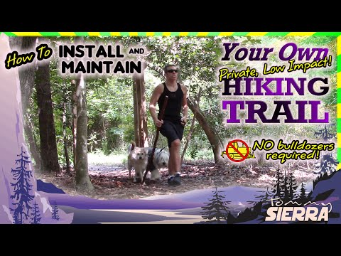 How to Install & Maintain your own Private Hiking Trail