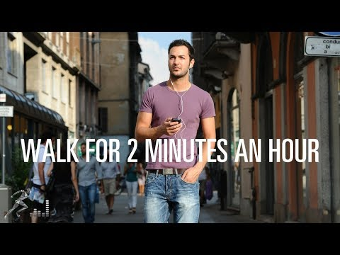 Walking for two minutes an hour can improve your health