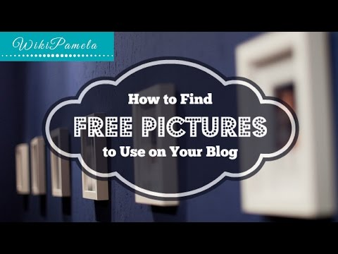 How to Find Free Pictures to Use on Your Blog
