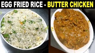 Egg Fried Rice And Butter Chicken Curry   Indo Chinese Recipes in Restaurant Style