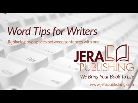 Word Tips for Writers: Replace two spaces between sentences in your document with one