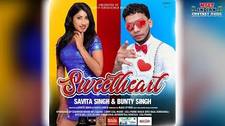 Savita Singh X Bunty Singh - Sweetheart (2021 Bollywood Chutney)