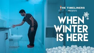 When Winter Is Here | The Timeliners