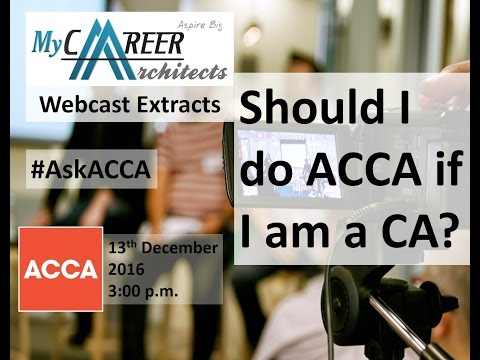 Should I do ACCA if I am a CA?   ACCA Webcast Extract   My Career Architects