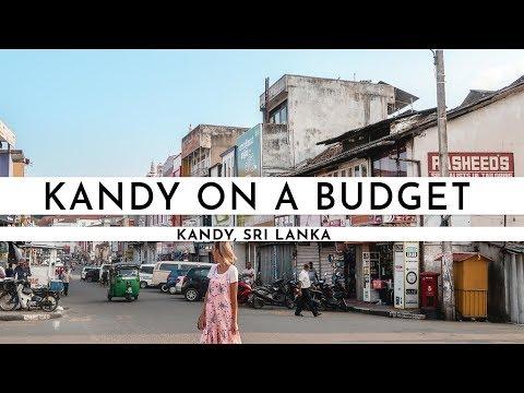 KANDY ON A BUDGET · BEST FREE ATTRACTIONS · SRI LANKA 2018 | TRAVEL VLOG #58