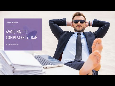 Google Hangout: Avoiding the Complacency Trap