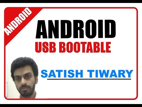 BOOT ANDROID FROM USB:Make your usb device android bootable
