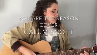 You are the reason cover by Calum Scott