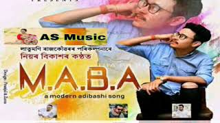 M.A.B.A By Niyor Bikash   Rap- Latumoni    A Modern Adibashi Song 2018  