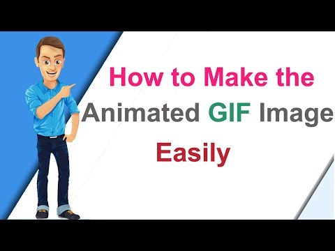 How to Make the Animated GIF Images Easily