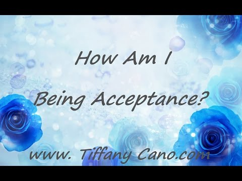 How am I Being Acceptance?