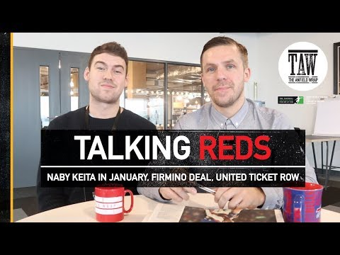 Talking Reds: Naby Keita In January, Firmino Deal and United Ticket Row