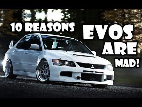 10 Reasons Why The Mitsubishi EVO Is MAD!