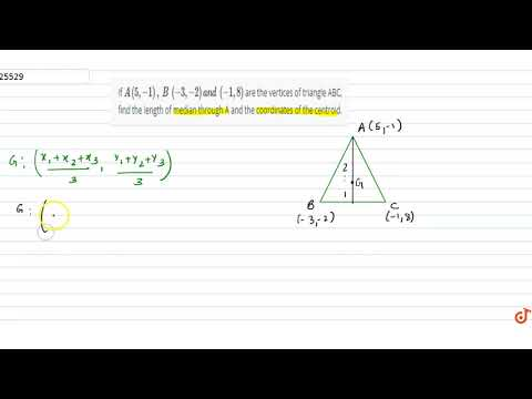 If `A(5,-1),B(-3,-2)a n d(-1,8)` are the vertices of triangle ABC, find the length of median through