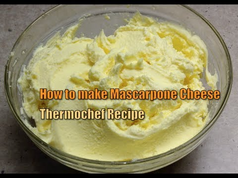 How to make Mascarpone Cheese Thermochef Video Recipe cheekyricho