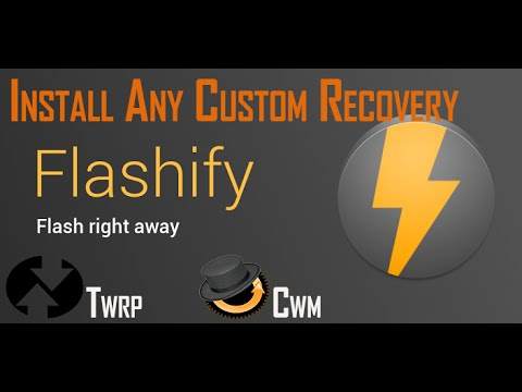 |2016| Install Any Custom Recovery Using FLASHIFY App (Without PC)