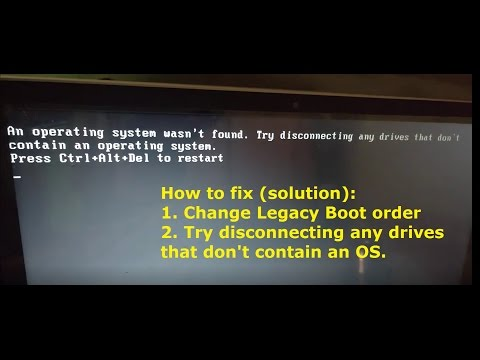An operating system wasn't found.Try disconnecting any drives that don't contain an operating..
